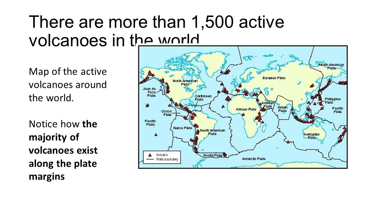 There are more than 1,500 active volcanoes in the world.