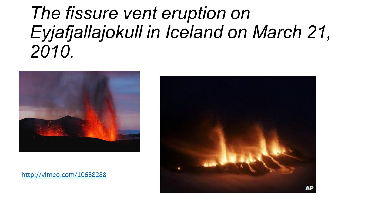 The fissure vent eruption on Eyjafjallajokull in Iceland on March 21, 2010.