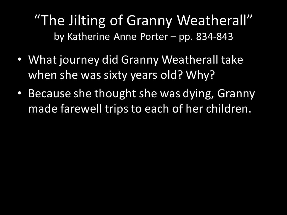 The Jilting of Granny Weatherall by Katherine Anne Porter – pp