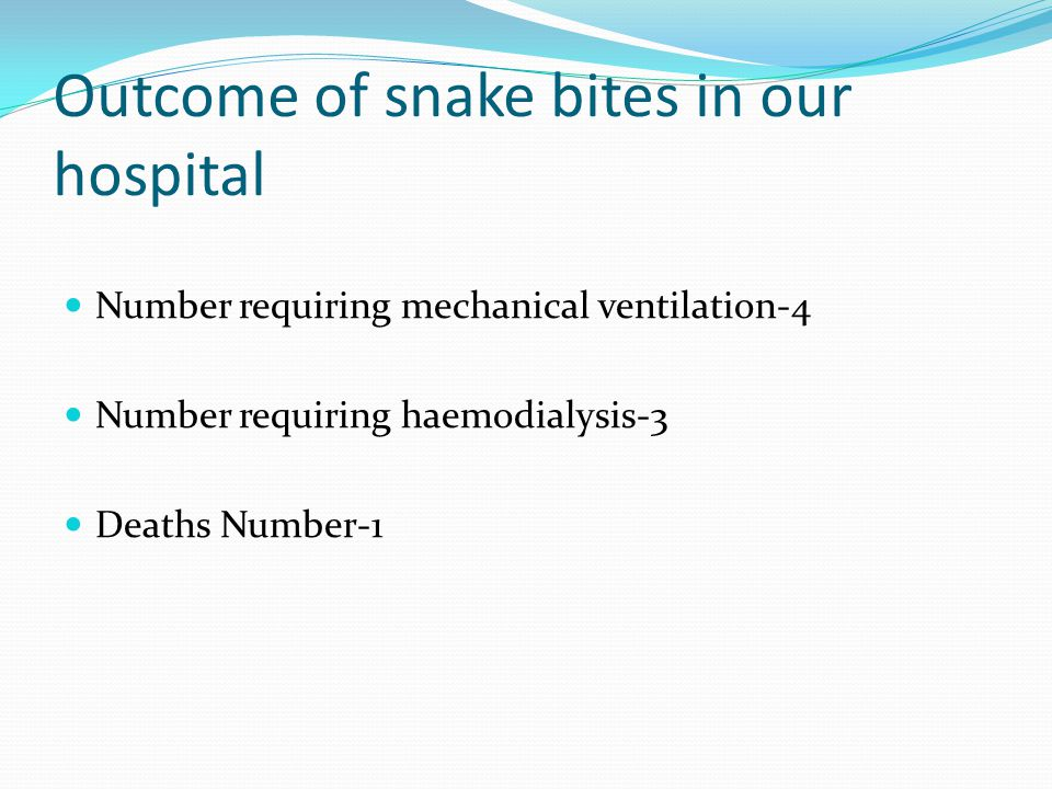 Outcome of snake bites in our hospital