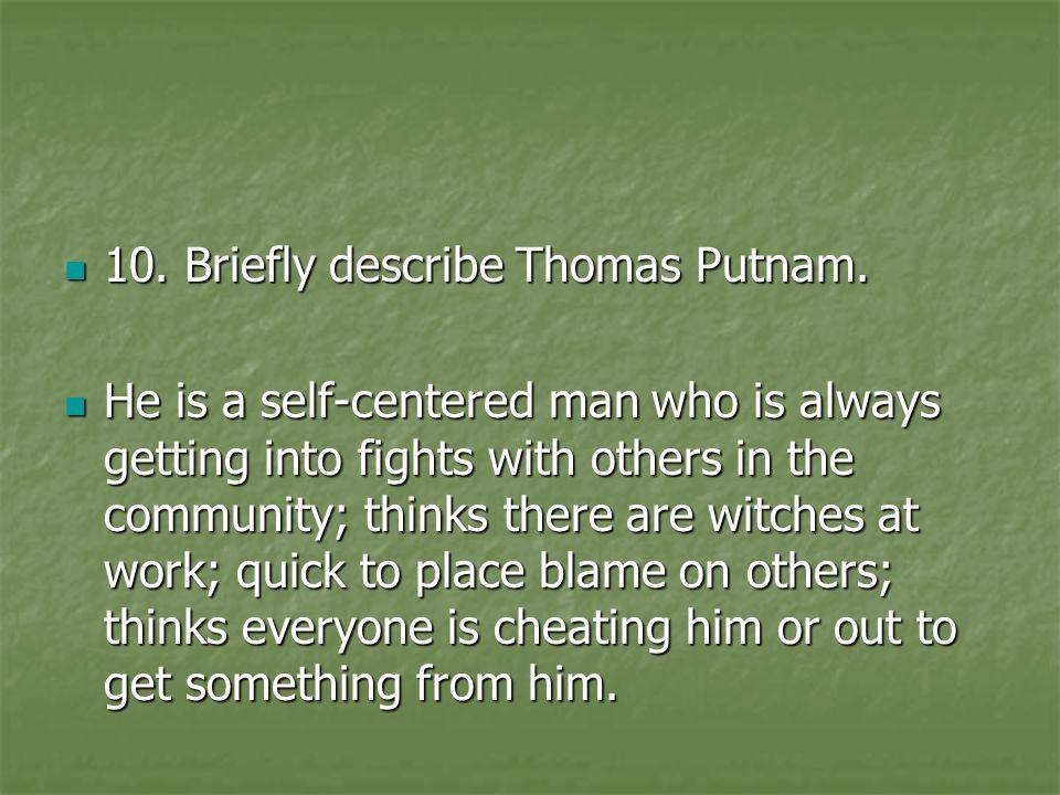 10. Briefly describe Thomas Putnam.