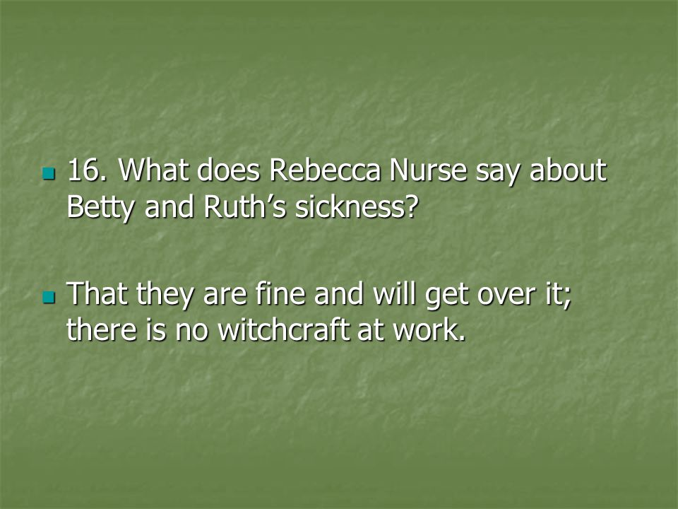 16. What does Rebecca Nurse say about Betty and Ruth's sickness