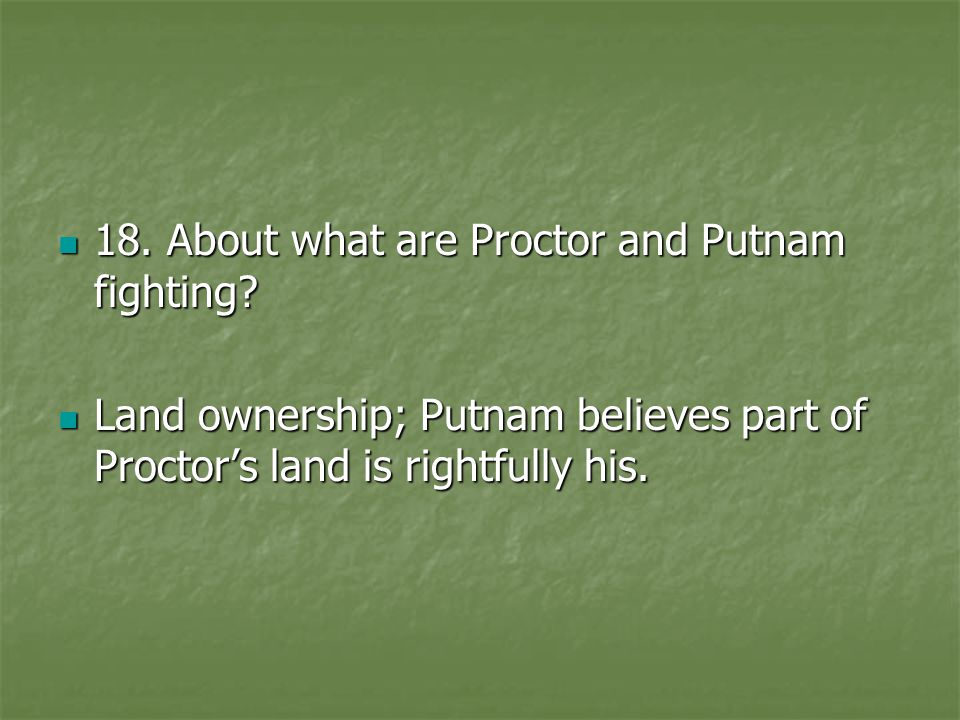 18. About what are Proctor and Putnam fighting