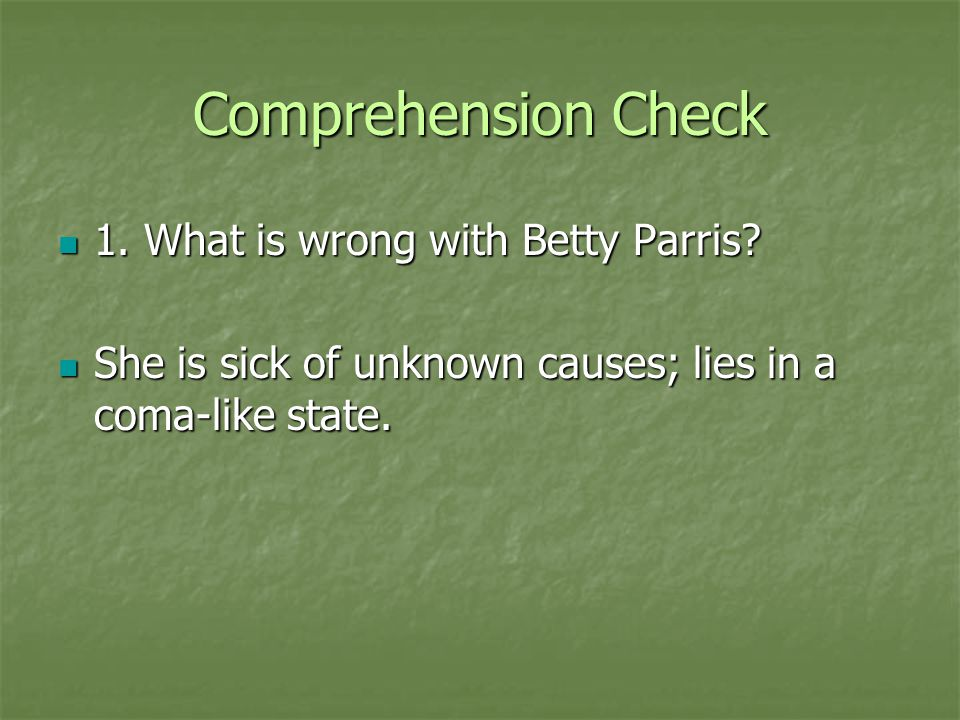 Comprehension Check 1. What is wrong with Betty Parris