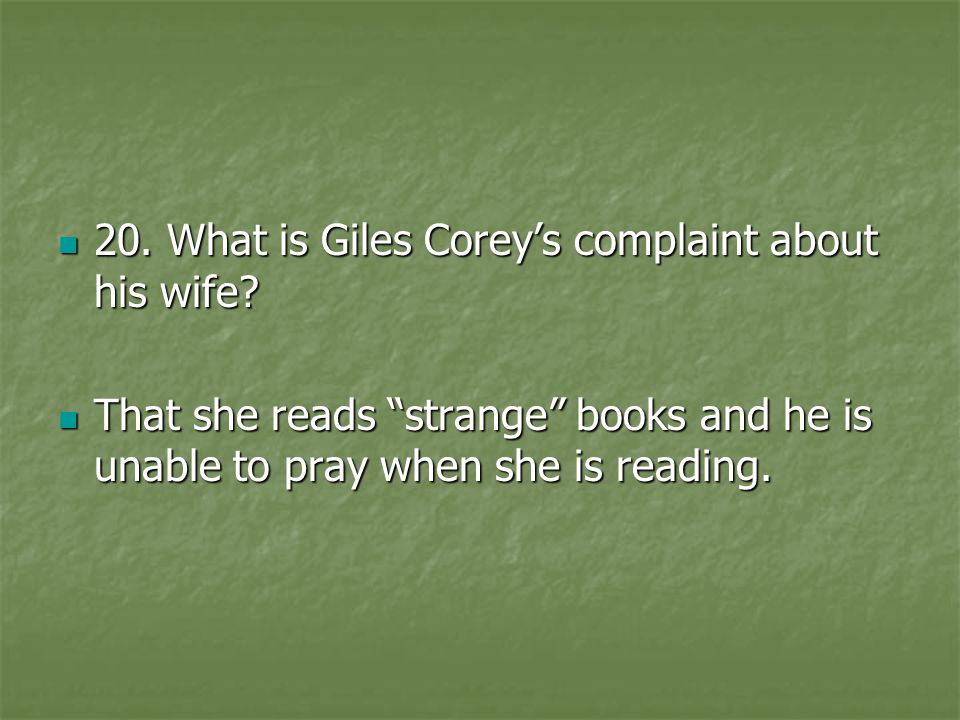 20. What is Giles Corey's complaint about his wife