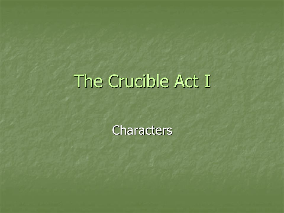 The Crucible Act I Characters