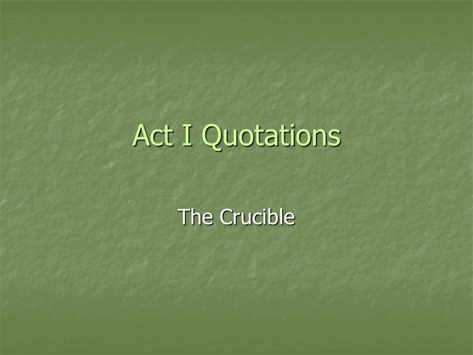 Act I Quotations The Crucible