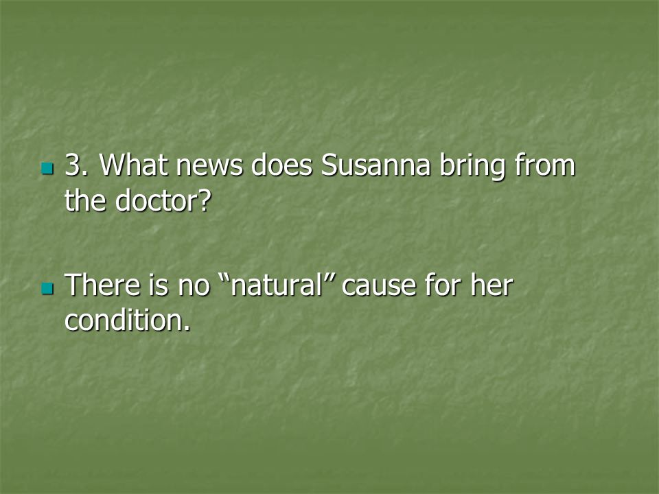 3. What news does Susanna bring from the doctor