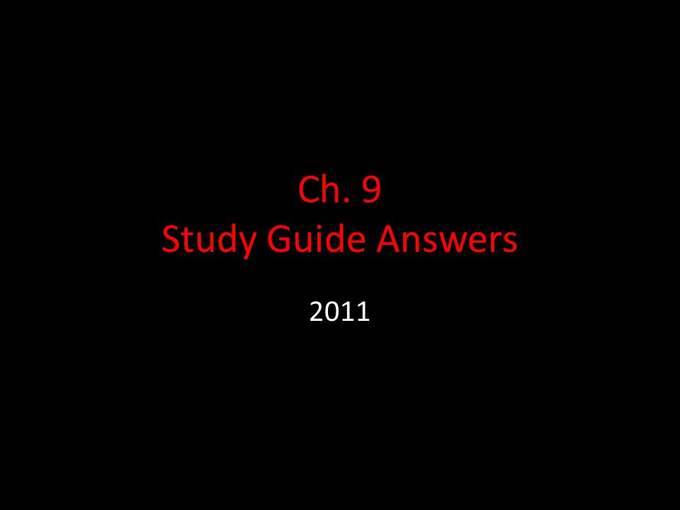 Ch. 9 Study Guide Answers 2011