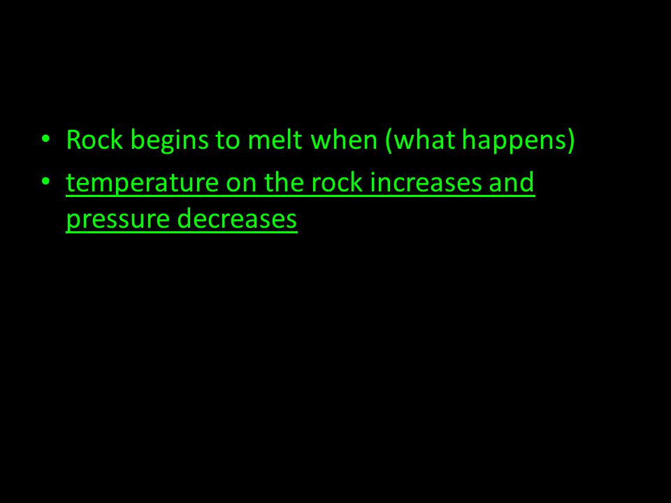 Rock begins to melt when (what happens)
