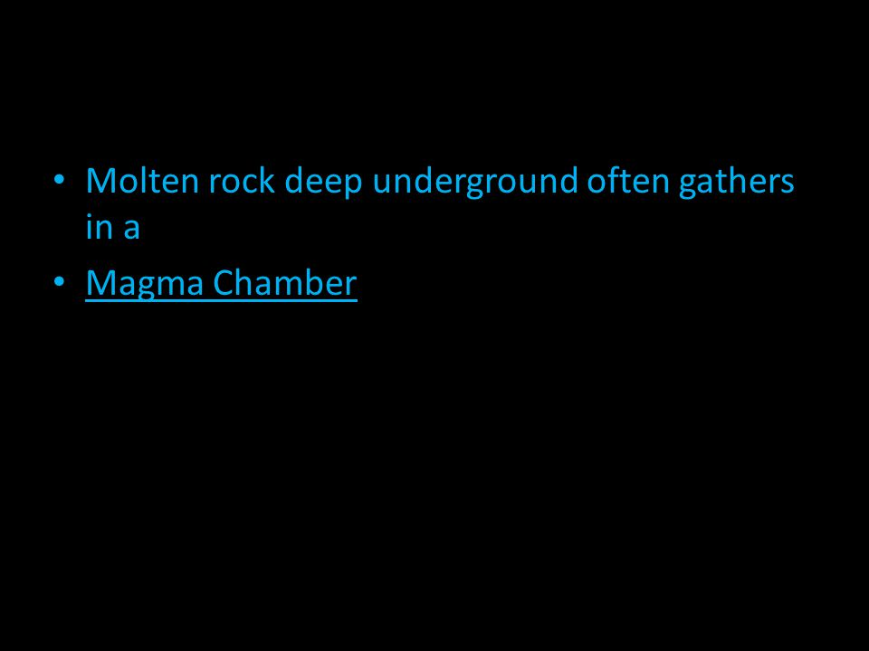 Molten rock deep underground often gathers in a