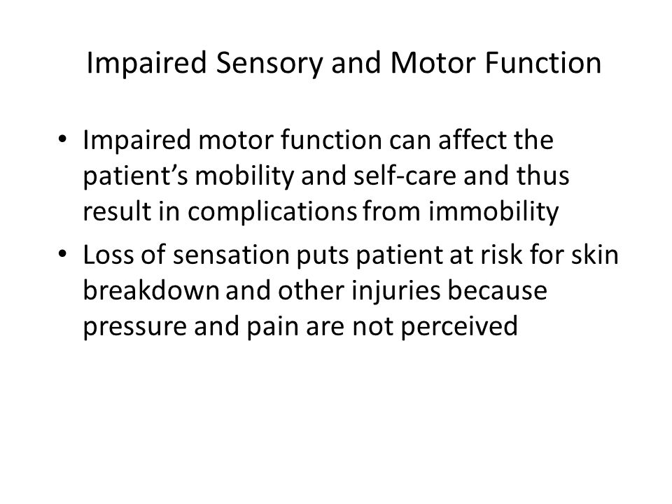 Impaired Sensory and Motor Function