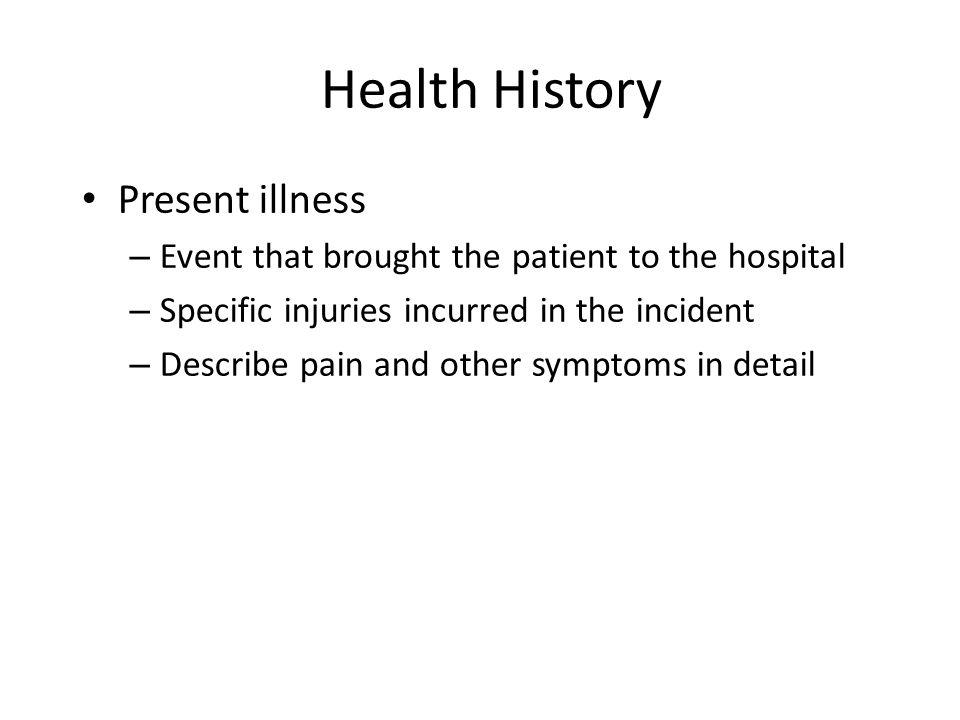 Health History Present illness