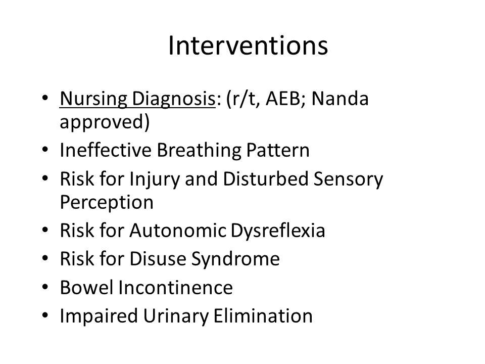 Interventions Nursing Diagnosis: (r/t, AEB; Nanda approved)