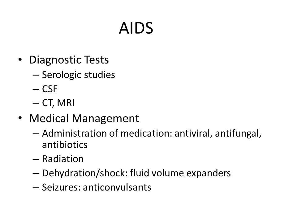 AIDS Diagnostic Tests Medical Management Serologic studies CSF CT, MRI