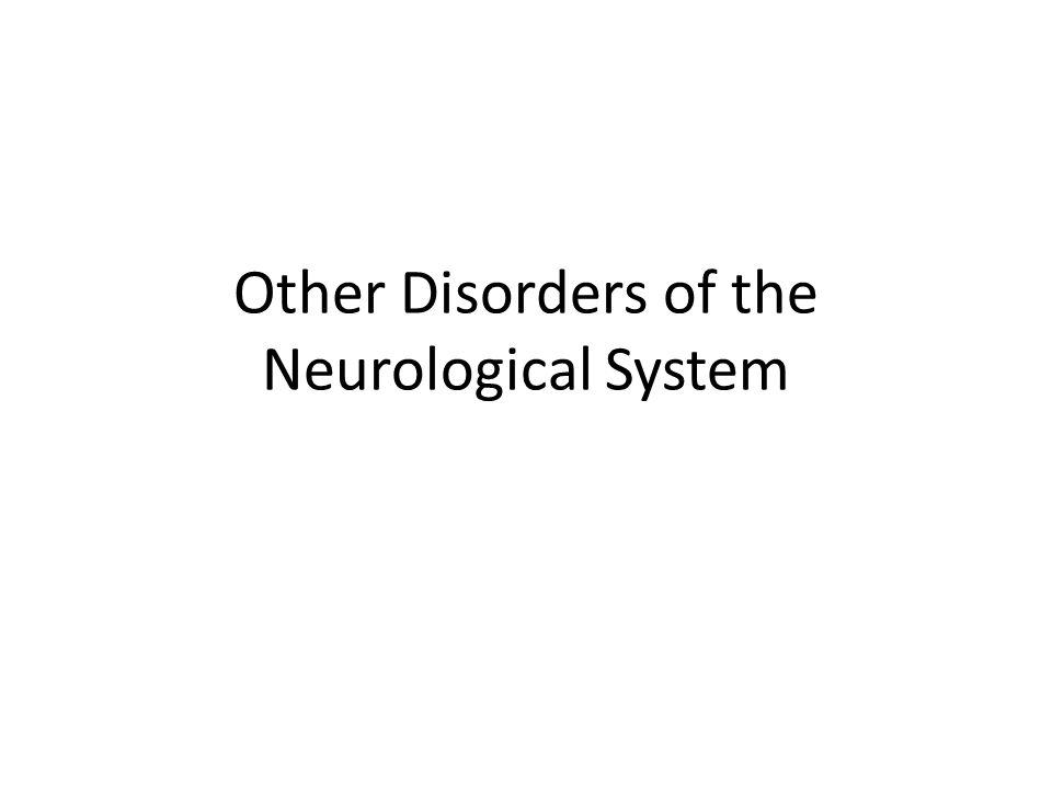Other Disorders of the Neurological System