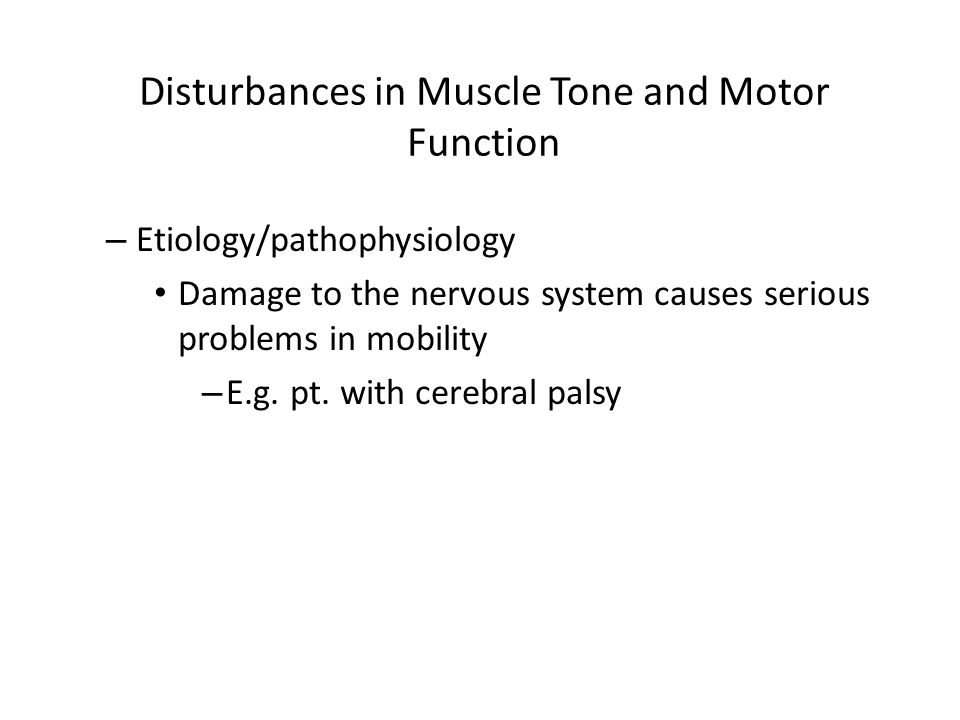 Disturbances in Muscle Tone and Motor Function