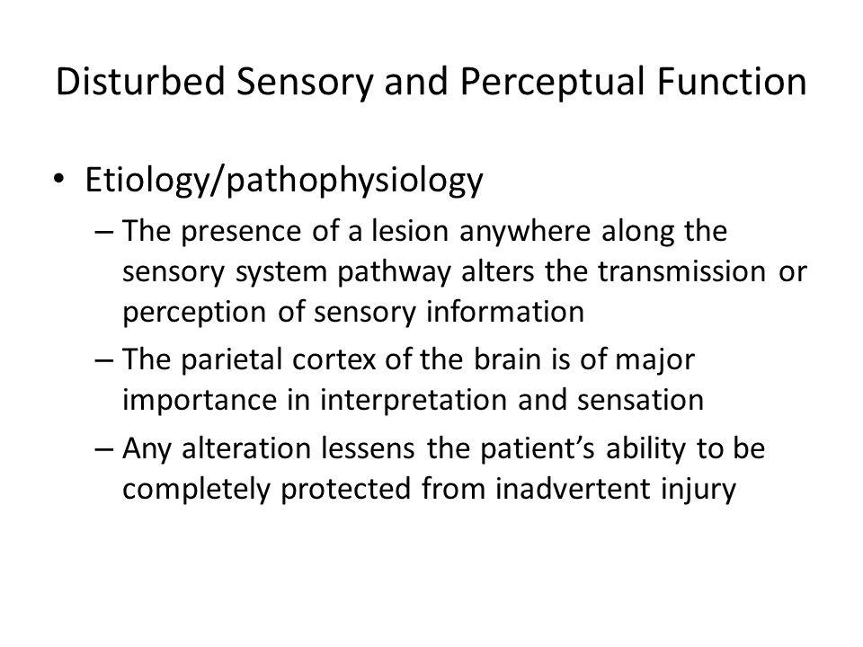 Disturbed Sensory and Perceptual Function