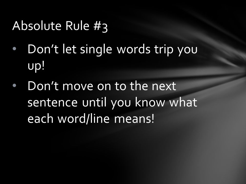 Absolute Rule #3 Don't let single words trip you up.