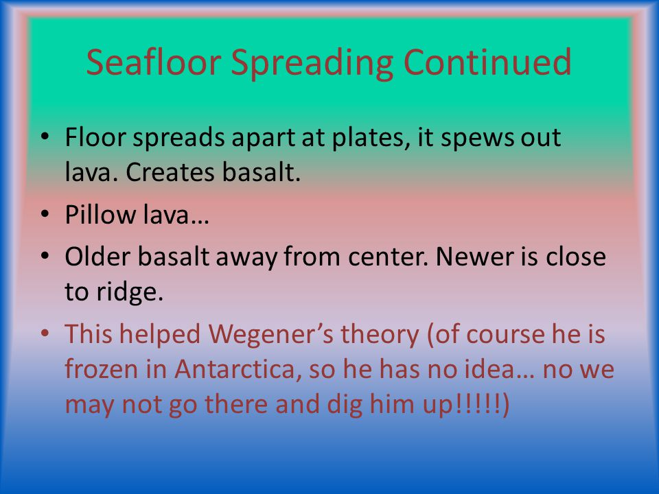 Seafloor Spreading Continued