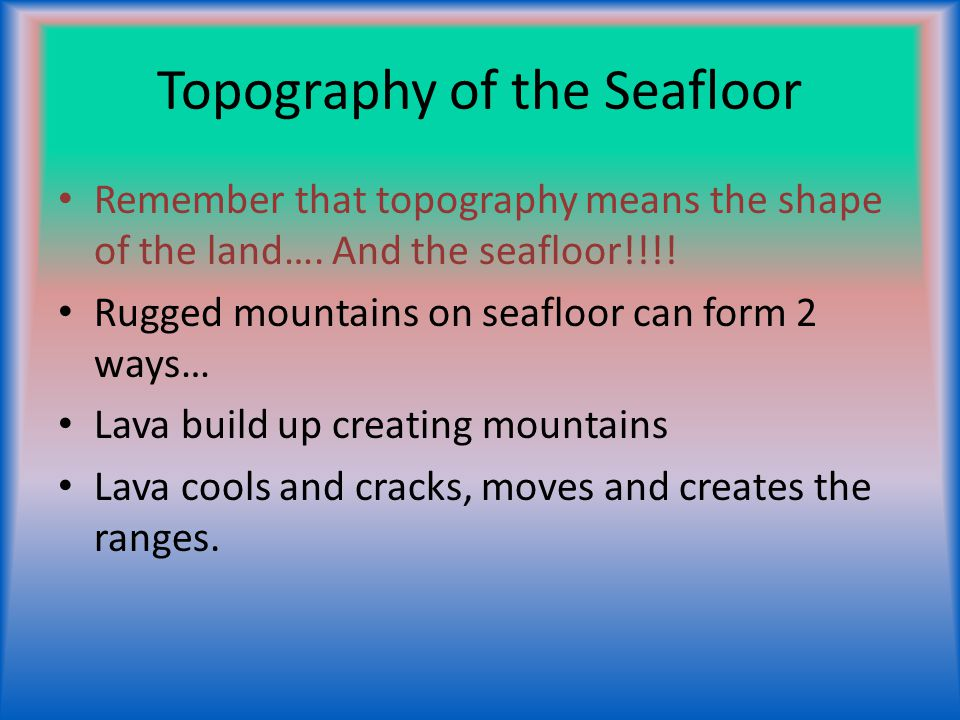 Topography of the Seafloor