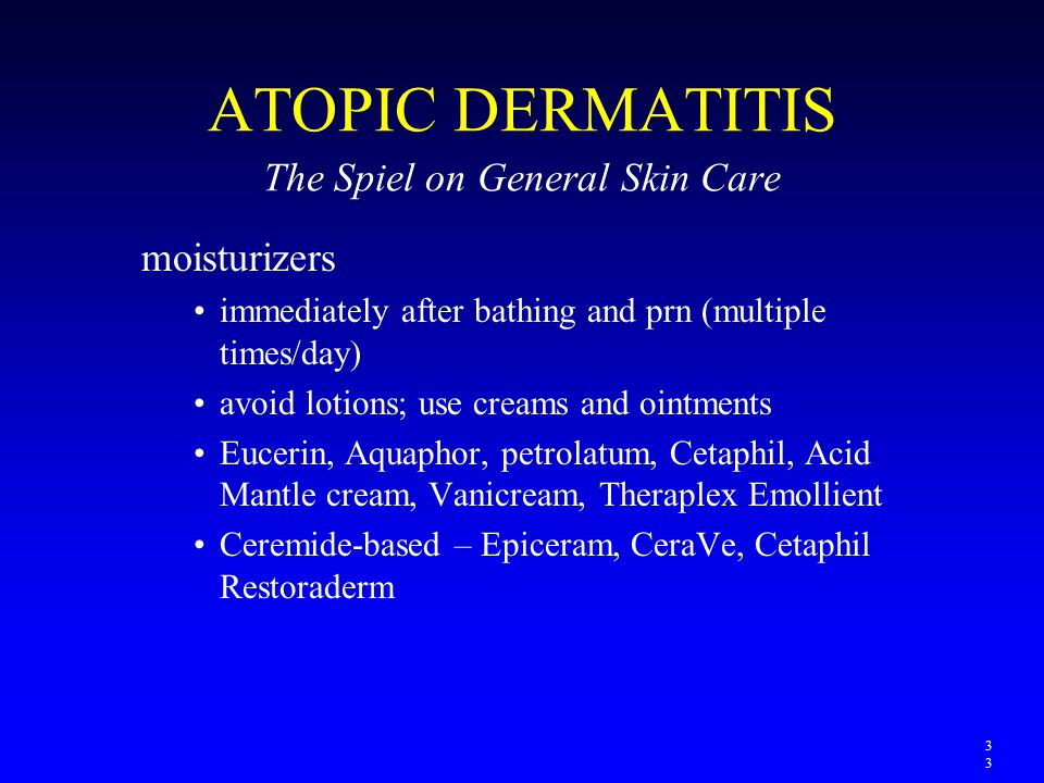 ATOPIC DERMATITIS The Spiel on General Skin Care