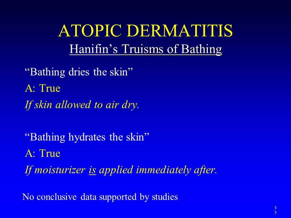 ATOPIC DERMATITIS Hanifin's Truisms of Bathing