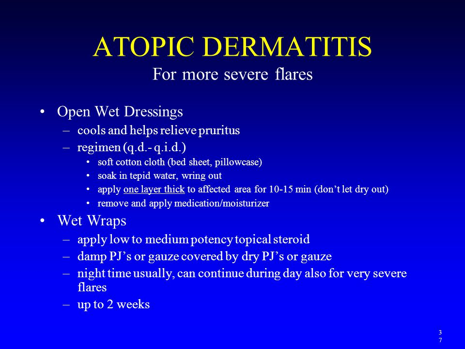 ATOPIC DERMATITIS For more severe flares