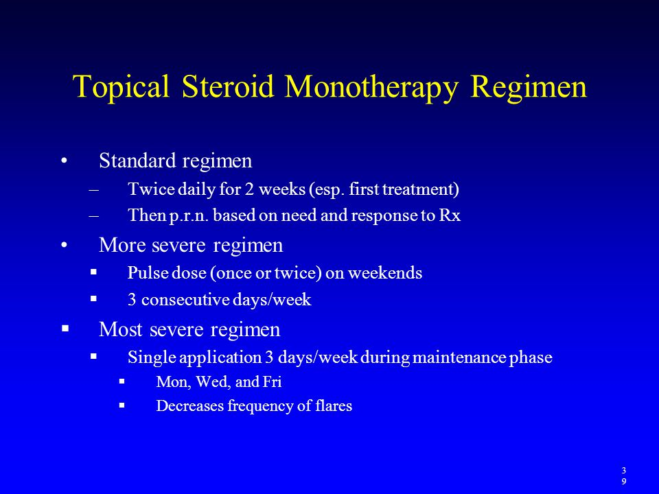 Topical Steroid Monotherapy Regimen