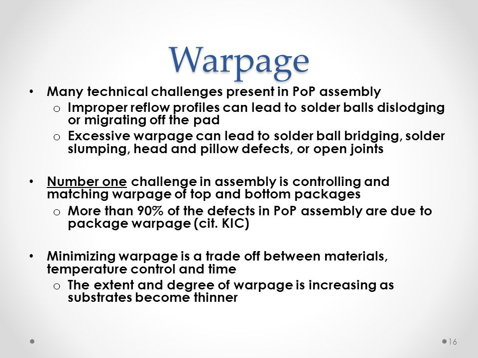 Warpage Many technical challenges present in PoP assembly