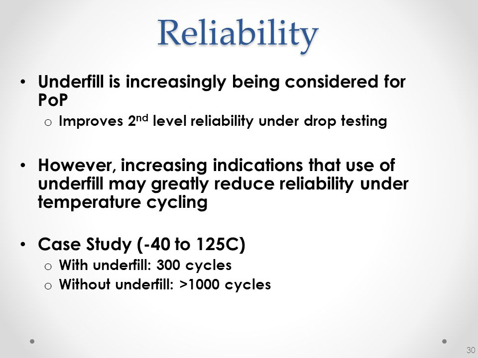 Reliability Underfill is increasingly being considered for PoP