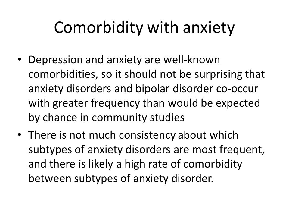 Comorbidity with anxiety