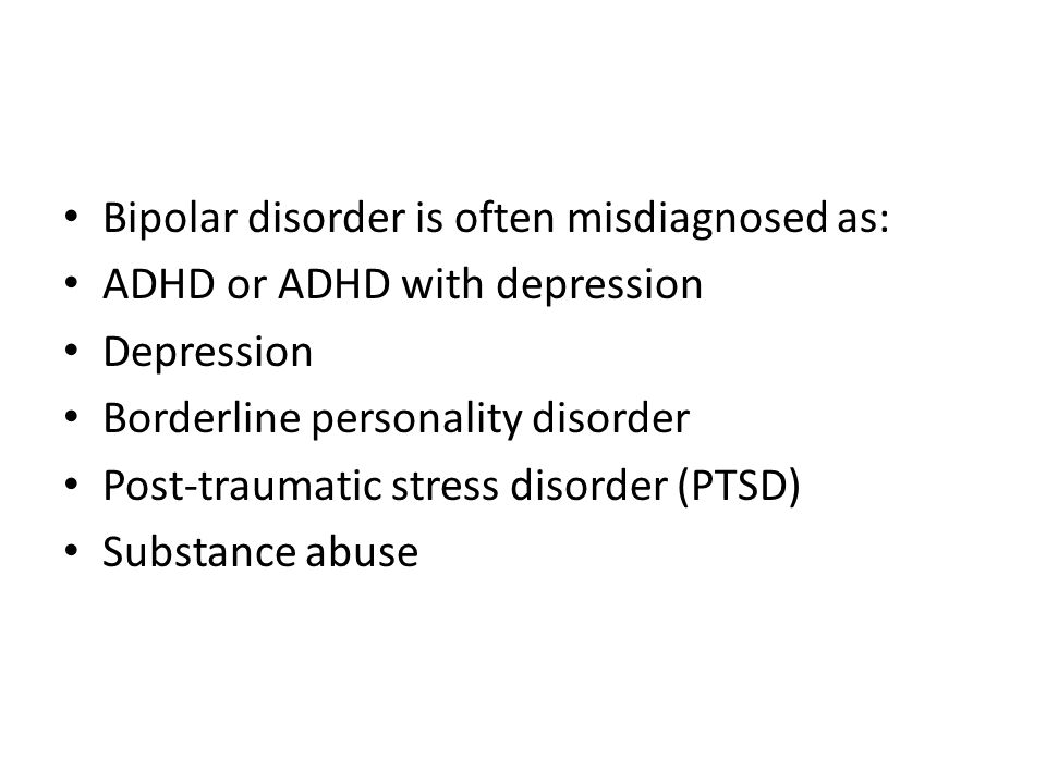 Bipolar disorder is often misdiagnosed as:
