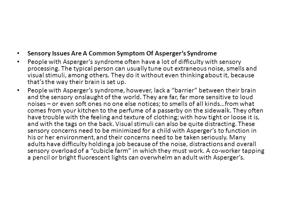 Sensory Issues Are A Common Symptom Of Asperger's Syndrome