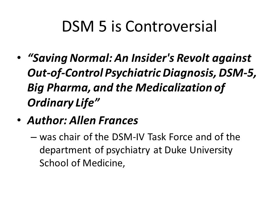 DSM 5 is Controversial