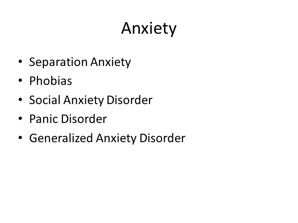 Anxiety Separation Anxiety Phobias Social Anxiety Disorder