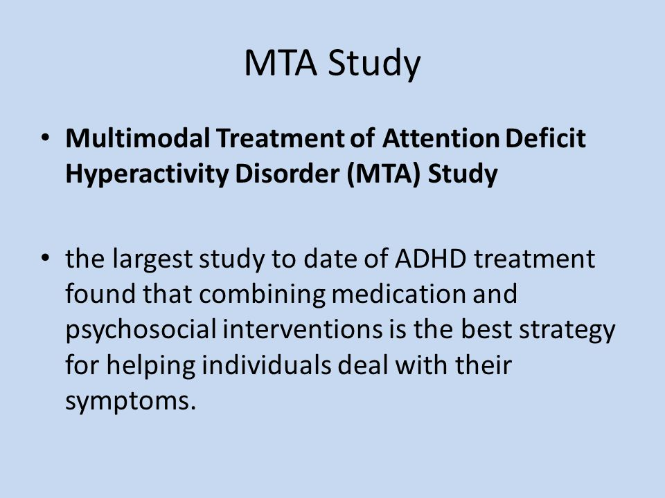 MTA Study Multimodal Treatment of Attention Deficit Hyperactivity Disorder (MTA) Study.