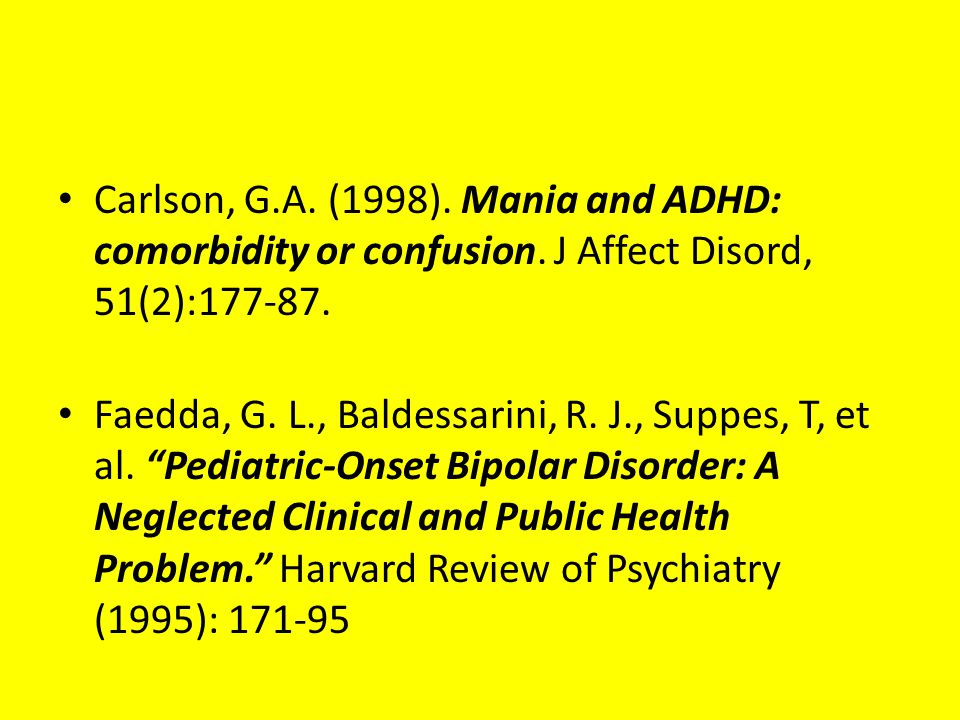 Carlson, G. A. (1998). Mania and ADHD: comorbidity or confusion
