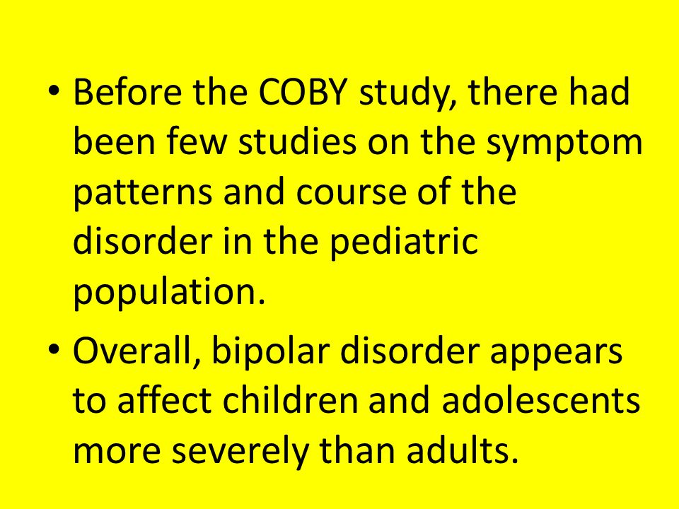 Before the COBY study, there had been few studies on the symptom patterns and course of the disorder in the pediatric population.