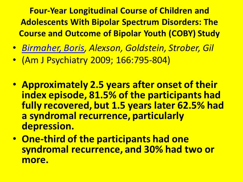 Four-Year Longitudinal Course of Children and Adolescents With Bipolar Spectrum Disorders: The Course and Outcome of Bipolar Youth (COBY) Study