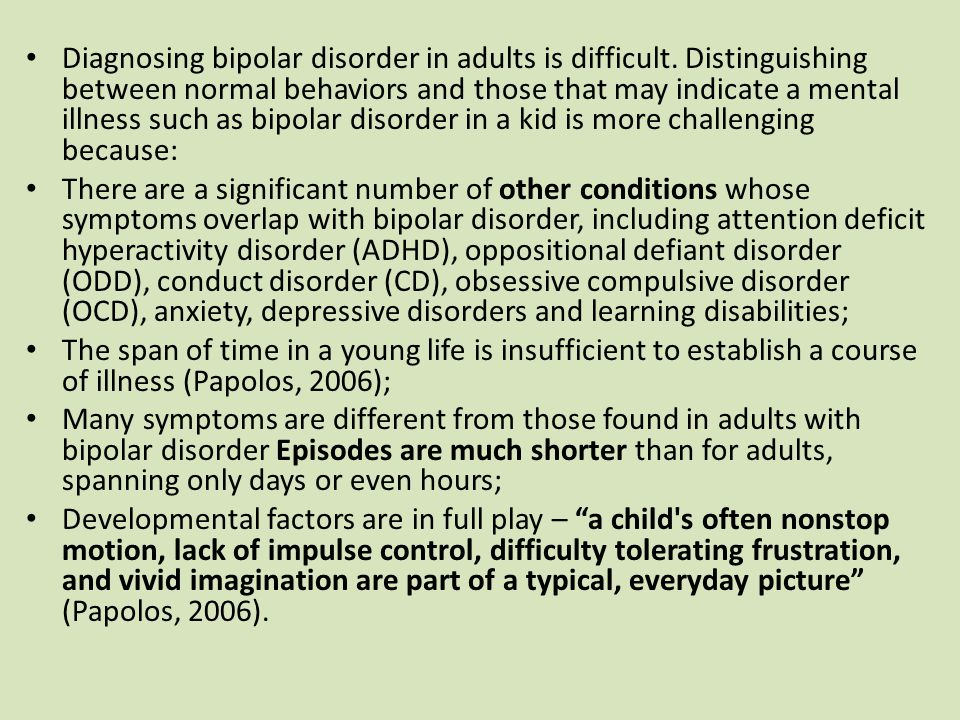Diagnosing bipolar disorder in adults is difficult