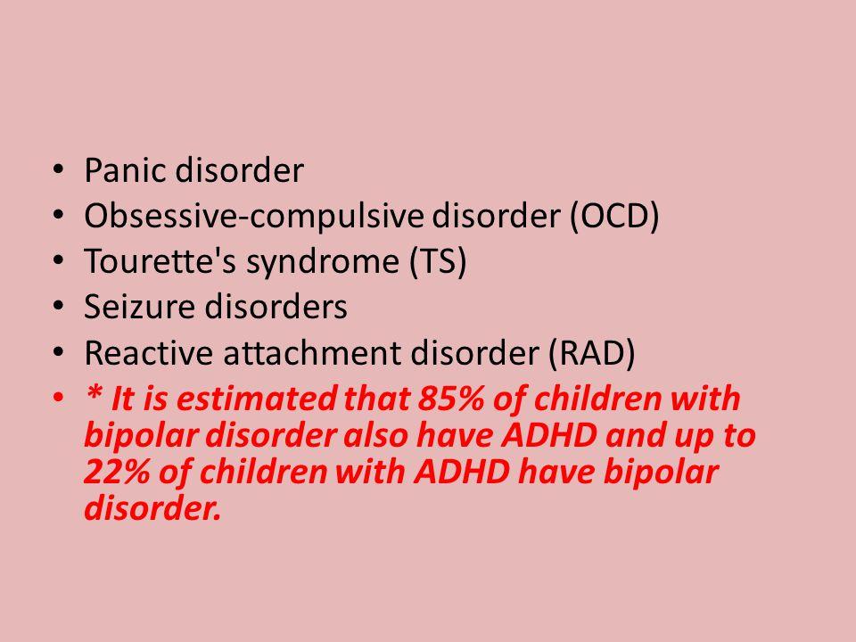 Panic disorder Obsessive-compulsive disorder (OCD) Tourette s syndrome (TS) Seizure disorders