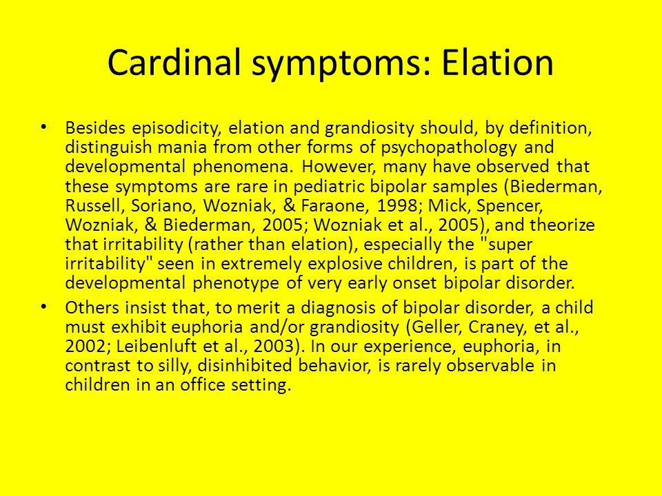 Cardinal symptoms: Elation