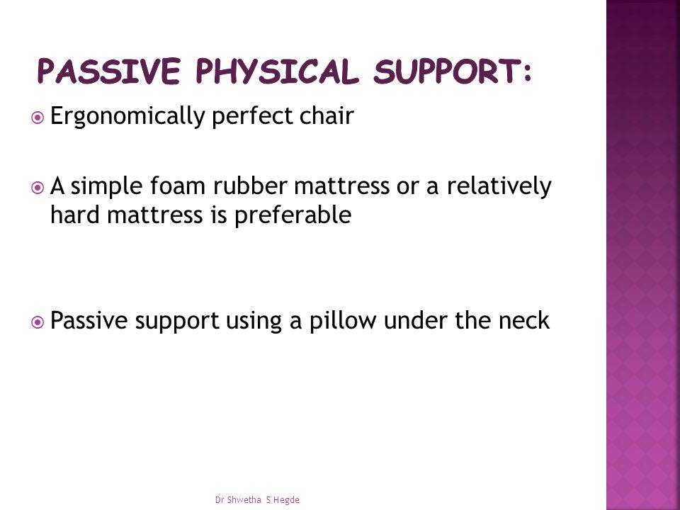 Passive physical support:
