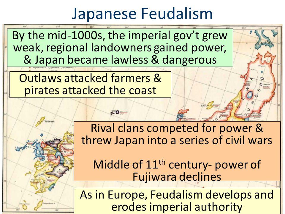 Japanese Feudalism By the mid-1000s, the imperial gov't grew weak, regional landowners gained power, & Japan became lawless & dangerous.