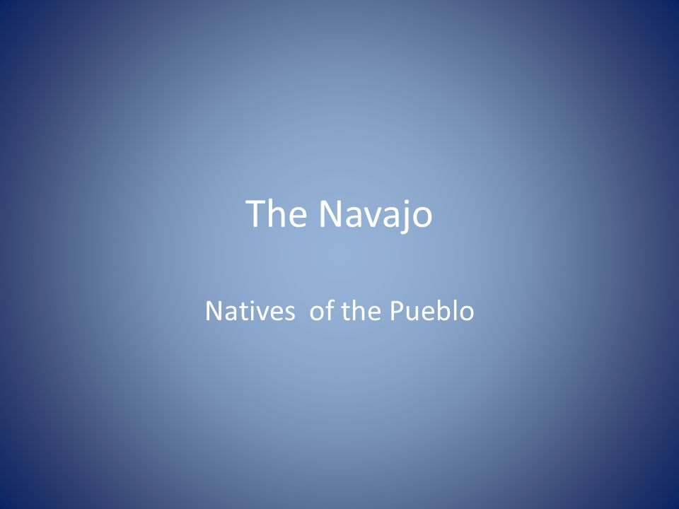 The Navajo Natives of the Pueblo