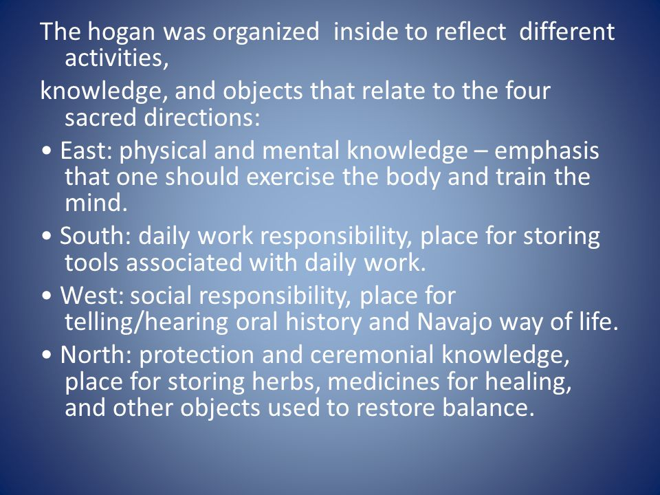 The hogan was organized inside to reflect different activities,