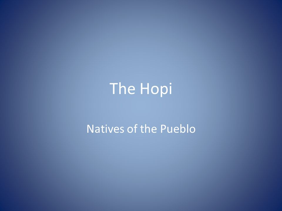 The Hopi Natives of the Pueblo