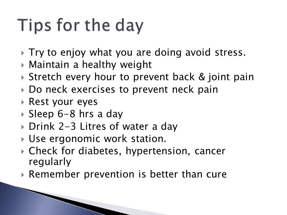 Tips for the day Try to enjoy what you are doing avoid stress.