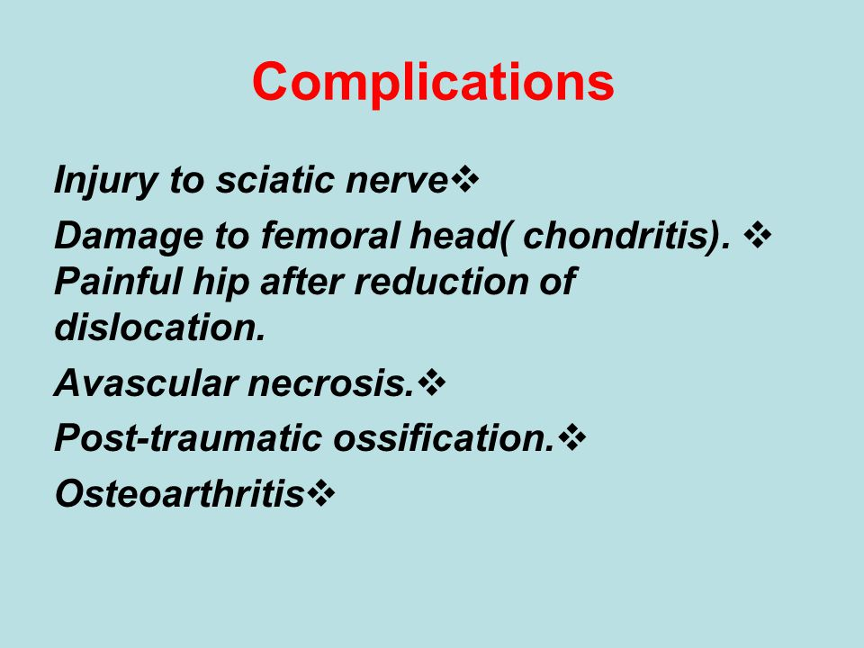 Complications Injury to sciatic nerve
